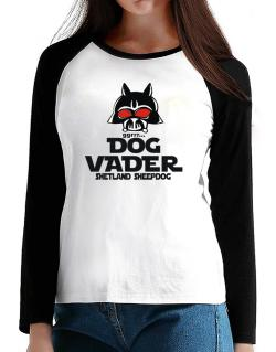 Dog Vader : Shetland Sheepdog T-Shirt - Raglan Long Sleeve-Womens