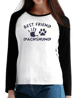 My Best Friend Is My Dachshund T-Shirt - Raglan Long Sleeve-Womens