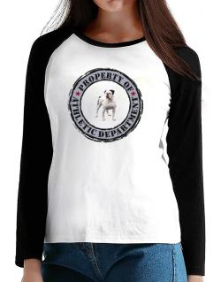 """ PROPERTY OF American Bulldog ATHLETIC DEPARTMENT TRANSFER "" T-Shirt - Raglan Long Sleeve-Womens"