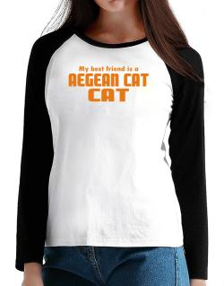 My Best Friend Is An Aegean Cat T-Shirt - Raglan Long Sleeve-Womens