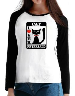 Cat Lover - Peterbald T-Shirt - Raglan Long Sleeve-Womens