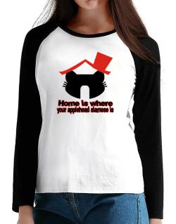Home Is Where Applehead Siamese Is T-Shirt - Raglan Long Sleeve-Womens