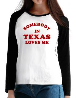 Somebody Texas T-Shirt - Raglan Long Sleeve-Womens