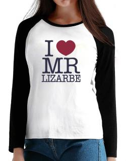 I Love Mr Lizarbe T-Shirt - Raglan Long Sleeve-Womens