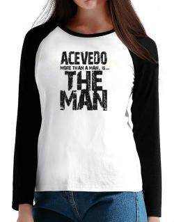 Acevedo More Than A Man - The Man T-Shirt - Raglan Long Sleeve-Womens