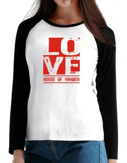 Love House Of Yahweh T-Shirt - Raglan Long Sleeve-Womens