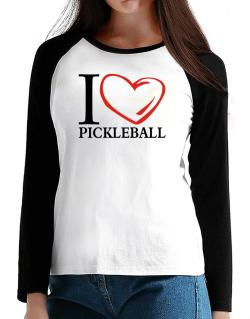 I Love Pickleball T-Shirt - Raglan Long Sleeve-Womens