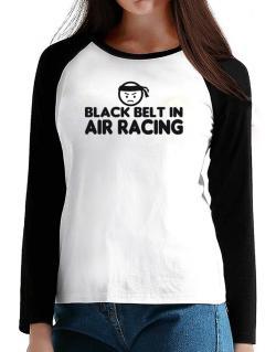 Black Belt In Air Racing T-Shirt - Raglan Long Sleeve-Womens