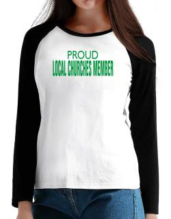Proud Local Churches Member T-Shirt - Raglan Long Sleeve-Womens