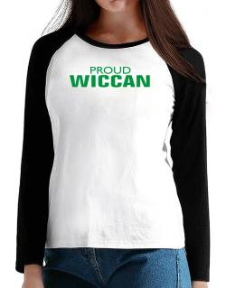 Proud Wiccan T-Shirt - Raglan Long Sleeve-Womens