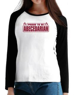 Proud To Be Abecedarian T-Shirt - Raglan Long Sleeve-Womens