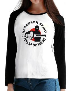 Hy Member By Day, Ninja By Night T-Shirt - Raglan Long Sleeve-Womens