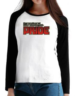 Agricultural Microbiologist Pride T-Shirt - Raglan Long Sleeve-Womens