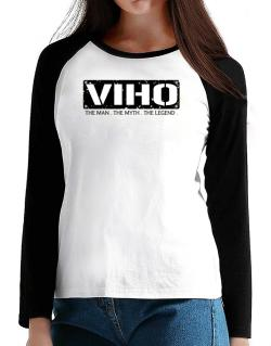 Viho : The Man - The Myth - The Legend T-Shirt - Raglan Long Sleeve-Womens