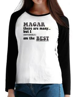 Magar There Are Many... But I (obviously) Am The Best T-Shirt - Raglan Long Sleeve-Womens