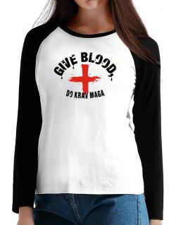 Give Blood, Do Krav Maga T-Shirt - Raglan Long Sleeve-Womens