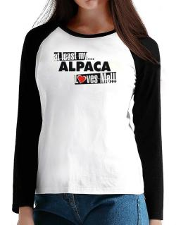 At Least My Alpaca Loves Me ! T-Shirt - Raglan Long Sleeve-Womens