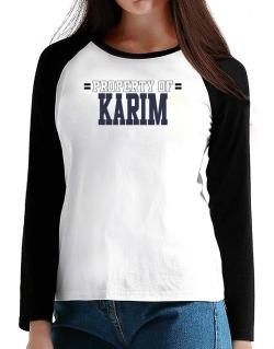 """ Property of Karim "" T-Shirt - Raglan Long Sleeve-Womens"