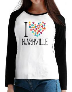 I love Nashville colorful hearts T-Shirt - Raglan Long Sleeve-Womens
