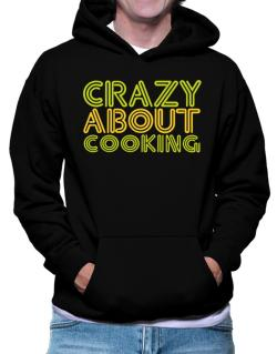 Crazy About Cooking Hoodie