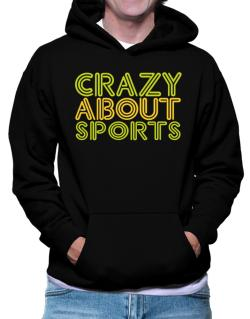 Crazy About Sports Hoodie