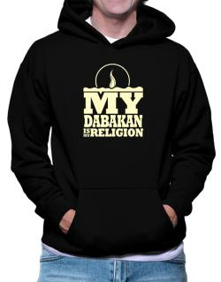 My Dabakan Is My Religion Hoodie