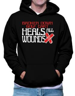Broken Down Golf Cart  heals All Wounds Hoodie