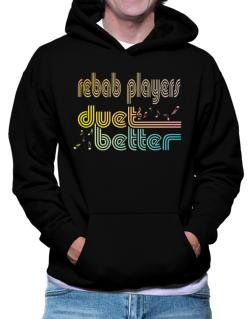 Rebab Players Duet Better Hoodie