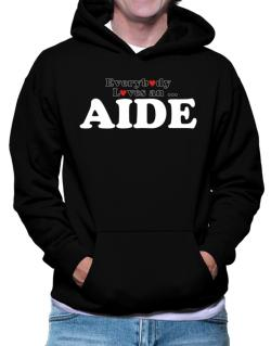 Everybody Loves An Aide Hoodie