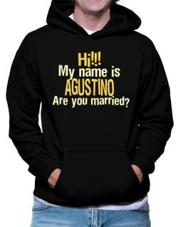 Hi My Name Is Agustino Are You Married? Hoodie