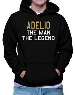 Adelio The Man The Legend Hoodie
