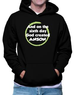 And On The Sixth Day God Created Anson Hoodie