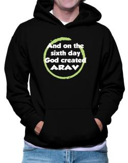 And On The Sixth Day God Created Arav Hoodie