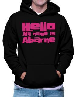 Hello My Name Is Abarne Hoodie