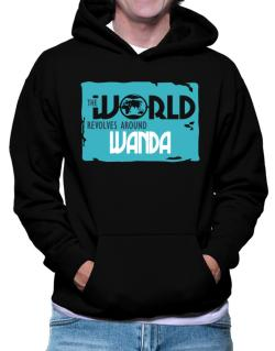 The World Revolves Around Wanda Hoodie