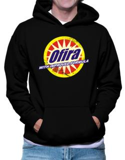 Ofira - With Improved Formula Hoodie