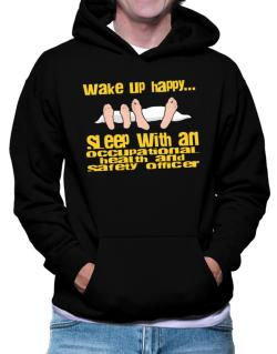 wake up happy .. sleep with a Occupational Medicine Specialist Hoodie