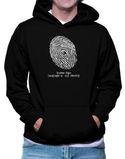 Quebec Sign Language Is My Identity Hoodie