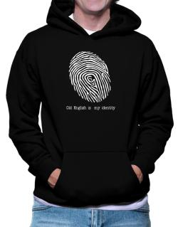 Old English Is My Identity Hoodie