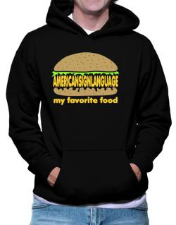 American Sign Language My Favorite Food Hoodie