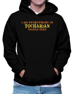 I Do Everything In Tocharian. Wanna See? Hoodie