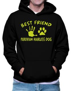 My Best Friend Is My Peruvian Hairless Dog Hoodie