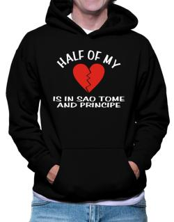 Half Of My Heart Is In Sao Tome And Principe Hoodie