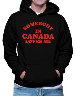 Polera Con Capucha de Somebody In Canada Loves Me