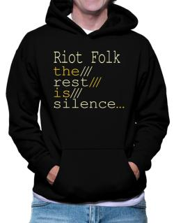 Riot Folk The Rest Is Silence... Hoodie