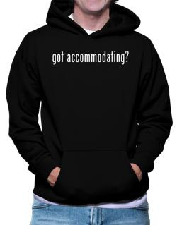 Got Accommodating? Hoodie