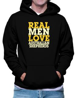 Real Men Love Australian Shepherds Hoodie