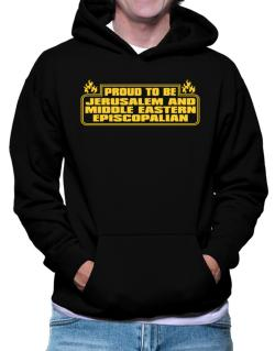 Proud To Be Jerusalem And Middle Eastern Episcopalian Hoodie
