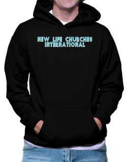 New Life Churches International Hoodie