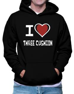 I Love Three Cushion Hoodie